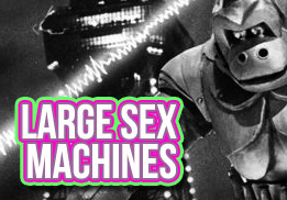 Large Sex Machines - Large Sex Robots